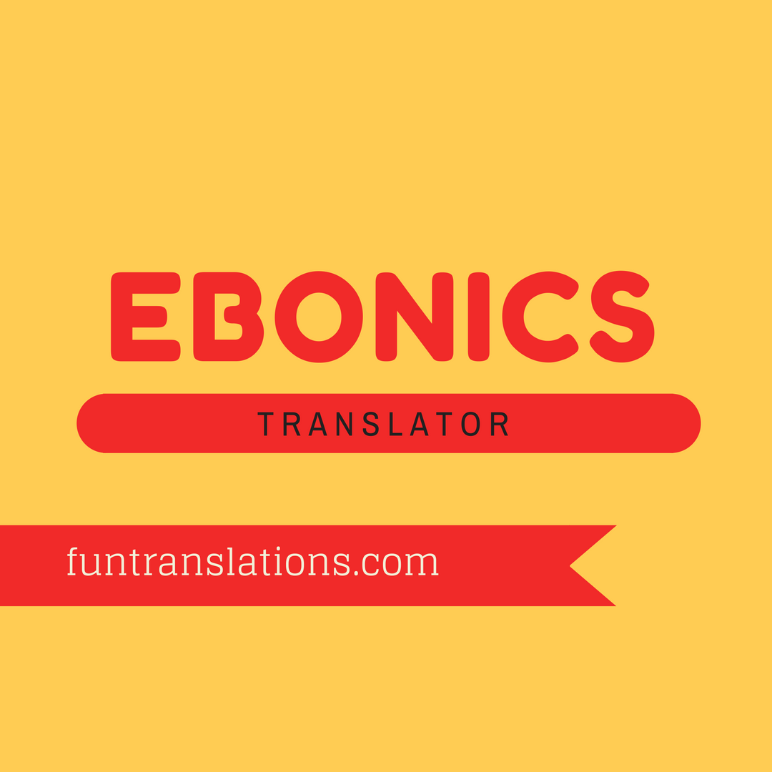 Ebonics translator