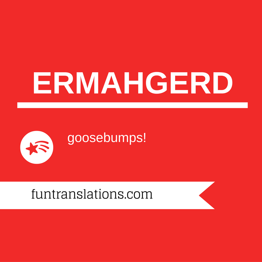 ERMAHGERD Translator