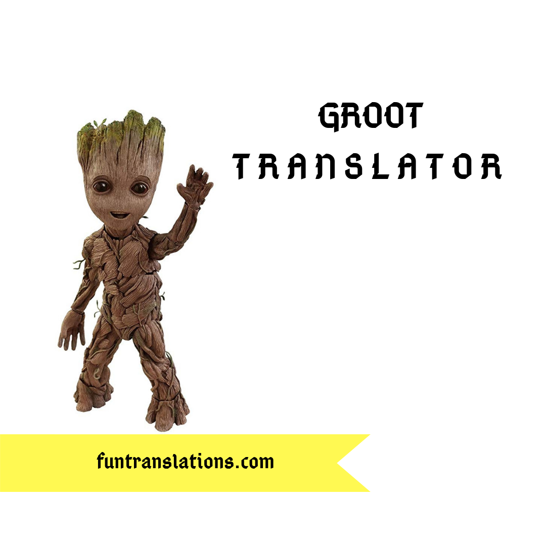 Groot translator