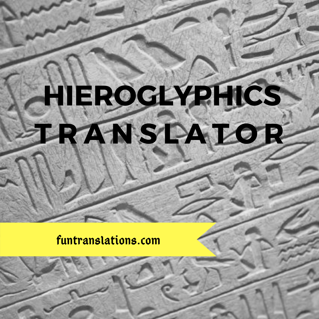 Hieroglyphics Translator