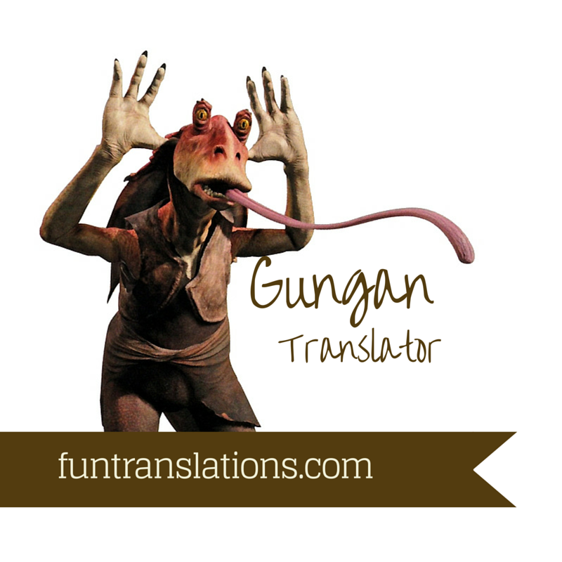 Gungan / Jar Jar Binks Translator