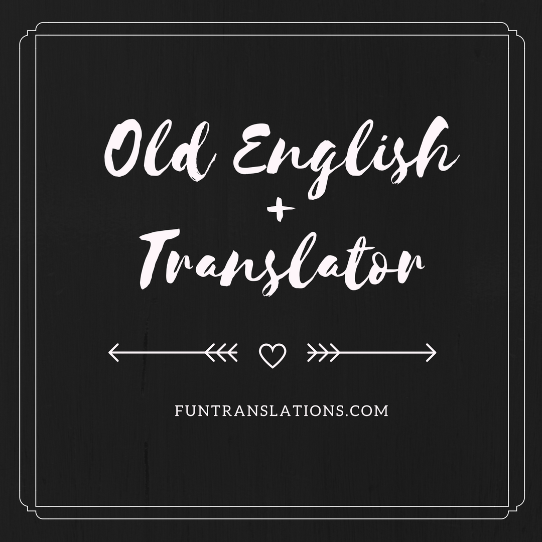 Middle English Translator >> Old English Translator